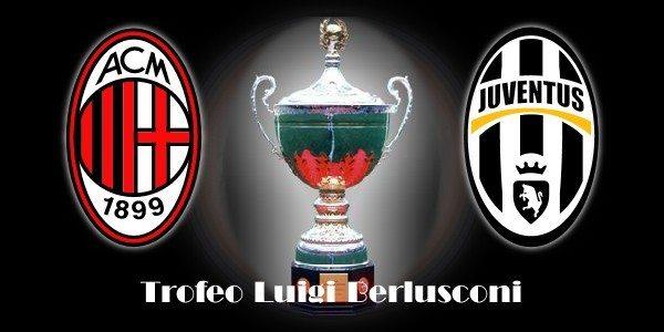 Trofeo Berlusconi Milan – Juventus: ultimissime, formazioni e diretta TV